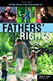 Fathers Rights, 2E: The Best Interest of Your Child Includes You