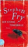 Der Sterne Tennisbälle: Roman