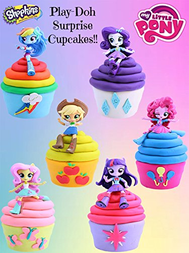 My Little Pony Equestria Girls Minis Dolls Play Doh Surprise Cupcakes | Shopkins