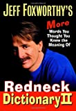 Jeff Foxworthy's Redneck Dictionary II: More Words You Thought You Knew the Meaning Of (1400065682) by Jeff Foxworthy