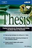 How to Write a Thesis 5E (Arco How to Write a Thesis) (0768910811) by Arco