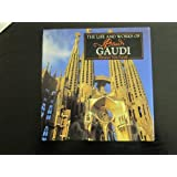 The Life and Works of Gaudi