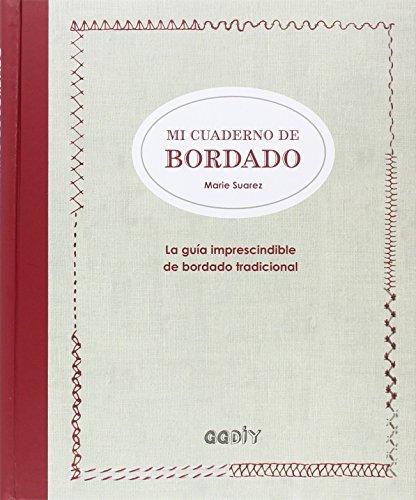 Mi cuaderno de bordado: La guía imprescindible de bordado tradicional (GGDIY)