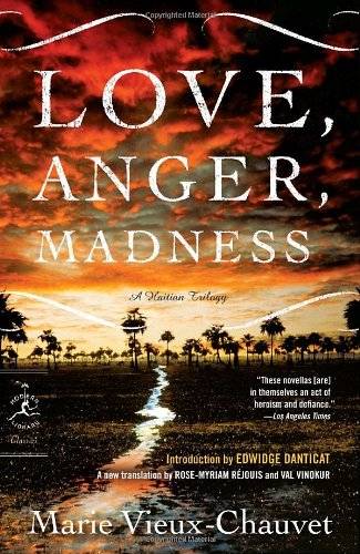 Love, Anger, Madness: A Haitian Triptych (Modern Library...