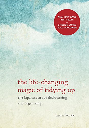 The Life-Changing Magic of Tidying Up: The Japanese Art of Decluttering and Organizing by Ten Speed Press