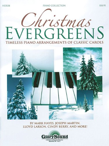 Christmas Evergreens: Timeless Piano Arrangements of Classic Carols (Shawnee Press)