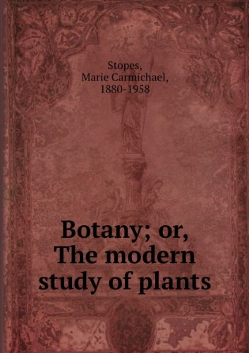 Botany: The Modern Study of Plants