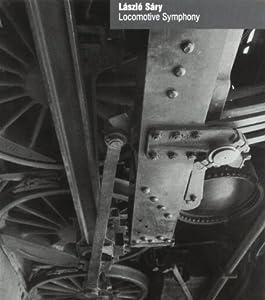 Laszlo Sary, None - Laszlo Sary: Locomotive Symphony / Studies On