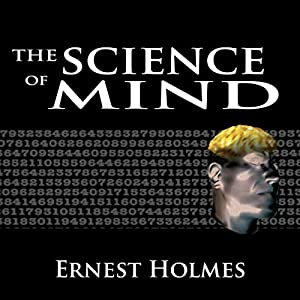 The Science of Mind: The Complete Original Edition Audiobook