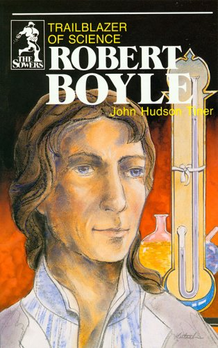Robert Boyle: Trailblazer of Science (Sowers)
