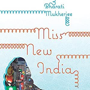 Miss New India | [Bharati Mukherjee]
