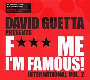 David Guetta Presents F*** Me Im Famous - International Vol 2