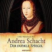Der dunkle Spiegel (Die Begine Almut Bossart) | Andrea Schacht
