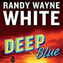 Deep Blue Audiobook by Randy Wayne White Narrated by George Guidall