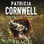 Trace: Kay Scarpetta, Book 13 (       ABRIDGED) by Patricia Cornwell Narrated by Carolyn McCormick