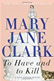 To Have and to Kill (Piper Donovan/Wedding Cake Mysteries) (0062117165) by Clark, Mary Jane