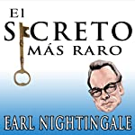 El Secreto Mas Raro [The Strangest Secret] | Earl Nightingale