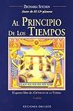 Al Principio de los Tiempos (The Earth Chronicles, ) (Spanish Edition) (8477209774) by Sitchin, Zecharia