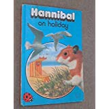 Hannibal on Holiday (Animals Stories)by Raymond Howe