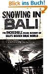 Snowing in Bali: The Incredible Insid...