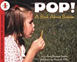 Pop! A Book About Bubbles (Let s-Read-and-Find-Out Science, Stage 1)