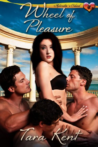 Book: Wheel Of Pleasure (Aphrodite's Island) by Tara Kent