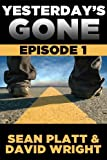Yesterday&#8217;s Gone: Episode 1 (The Post-Apocalyptic Serial Thriller)