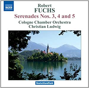 Fuchs: Serenades No. 3-5 (Naxos: 8.572607)