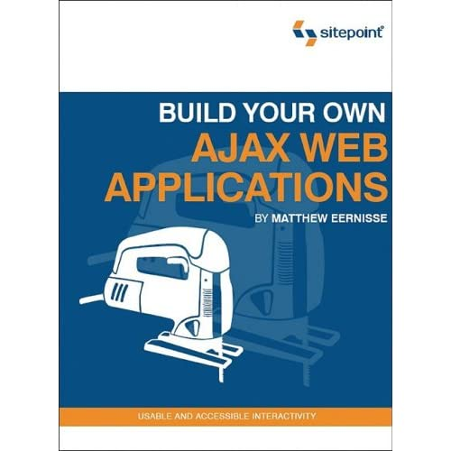 Build Your Own AJAX Web Applications [ILLUSTRATED]