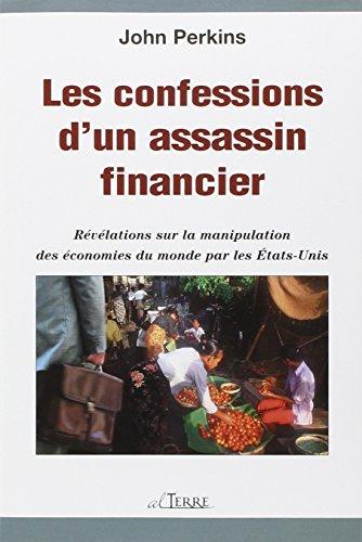 les-confessions-dun-assassin-financier-revelations-sur-la-manipulation-des-economies-du-monde-par-le