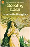 Lamb to the Slaughter (0340127775) by Eden, Dorothy
