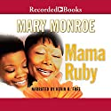 Mama Ruby Audiobook by Mary Monroe Narrated by Kevin R. Free