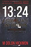 13:24 - A Story of Faith and Obsession