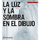 LA LUZ Y LA SOMBRA EN EL DIBUJO (Academia de dibujo)