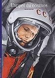 Une autre histoire de l'espace, I:L'appel du cosmos