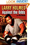 Larry Holmes: Against the Odds