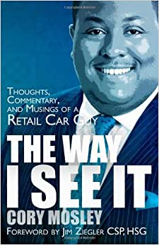 The Way I See It: Commentary, Thoughts, And Musings Of A Retail Car Guy