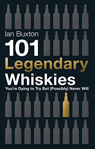 101-legendary-whiskies-youre-dying-to-try-but-possibly-never-will-101-whiskies-english-edition