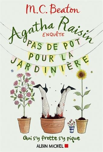 Agatha Raisin enquête (3) : Pas de pot pour la jardinière