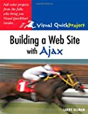 Building a Web Site with Ajax: Visual QuickProject Guide (0321524411) by Ullman, Larry