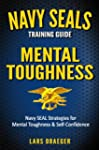Navy SEALS Training Guide: Mental Tou...