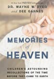 Memories of Heaven: Children's Astounding Recollections of the Time Before Th...