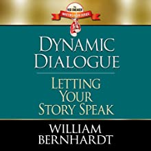 Dynamic Dialogue: Letting Your Story Speak (Red Sneaker Writers Book) (       UNABRIDGED) by William Bernhardt Narrated by William Bernhardt