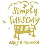 Simply Tuesday: Small-Moment Living in a Fast-Moving World | Emily P. Freeman