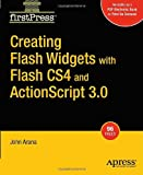 Creating Flash Widgets with CS4 and ActionScript 3.0 (FirstPress)