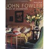 John Fowler: Prince of Decorators ~ Martin A. Wood