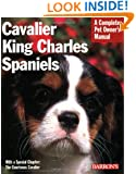 Cavalier King Charles Spaniels (Complete Pet Owner's Manual)