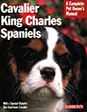 img - for Cavalier King Charles Spaniels (Barron's Complete Pet Owner's Manuals (Paperback)) book / textbook / text book