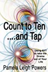Count to Ten ... and Tap!: Using EFT...