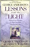 img - for Lessons from the Light: Extraordinary Messages of Comfort and Hope from the Other Side by George Anderson, Andrew Barone (2000) Paperback book / textbook / text book
